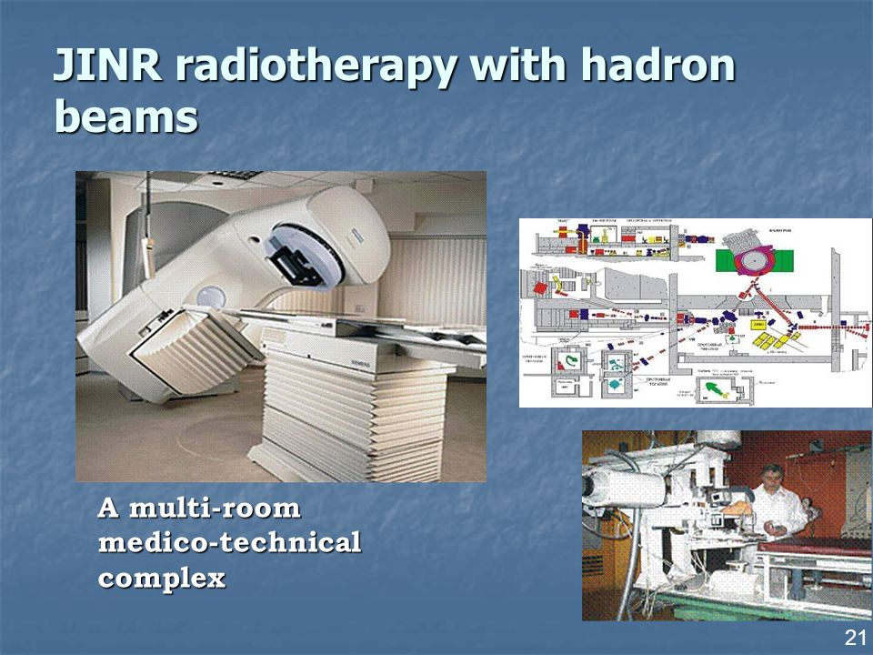 21 A multi-room medico-technical complex JINR radiotherapy with hadron beams