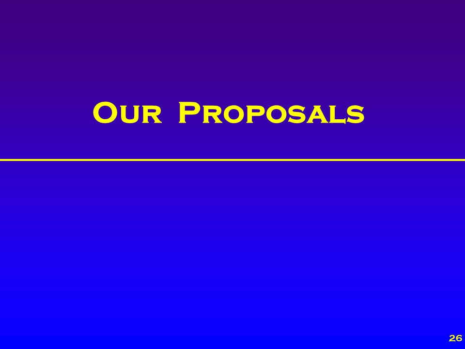 26 Our Proposals