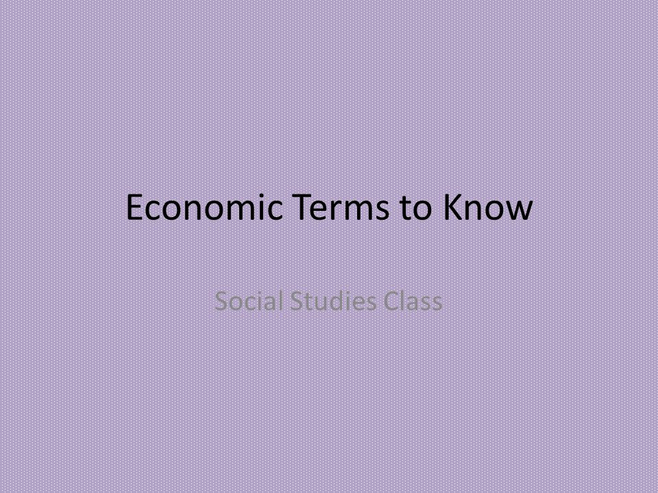 Economic Terms to Know Social Studies Class