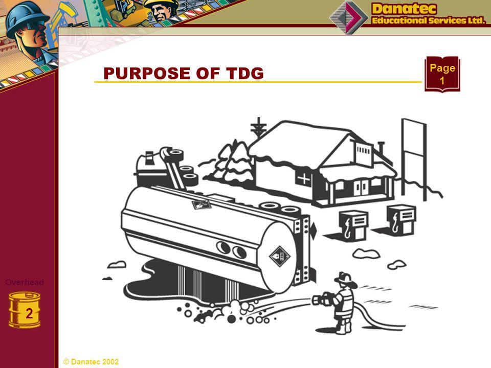 2 PURPOSE OF TDG Page 1 Overhead © Danatec 2002