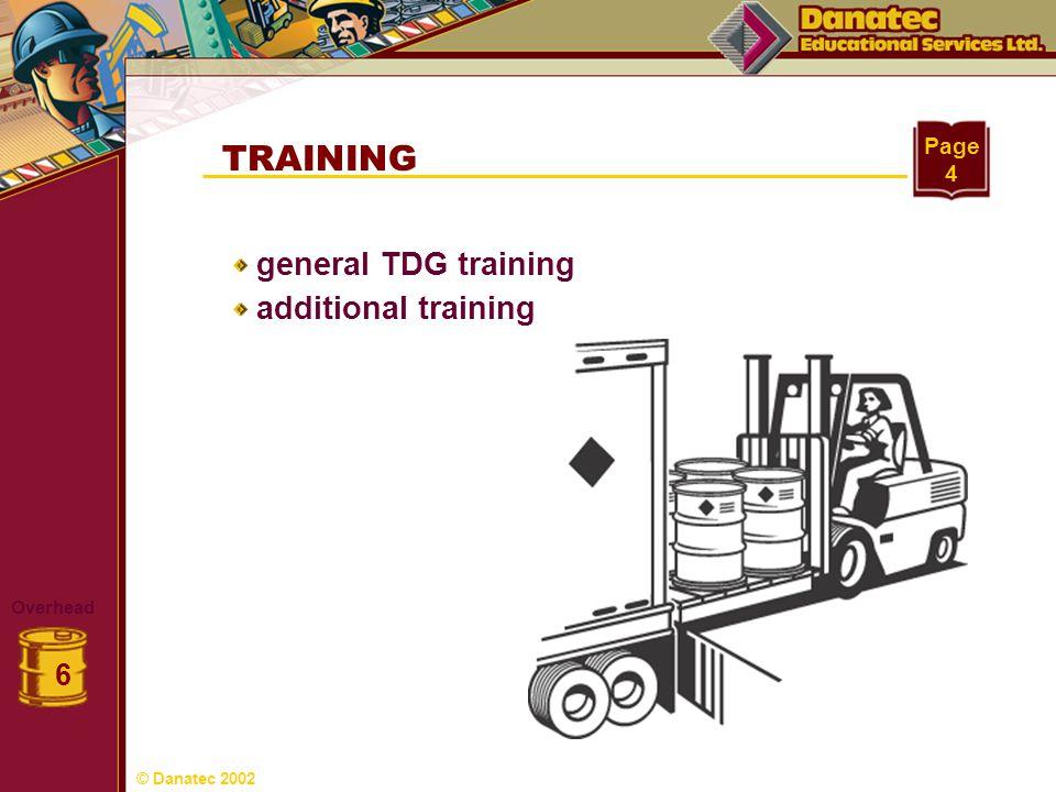 TRAINING Overhead 6 Page 4 general TDG training additional training © Danatec 2002