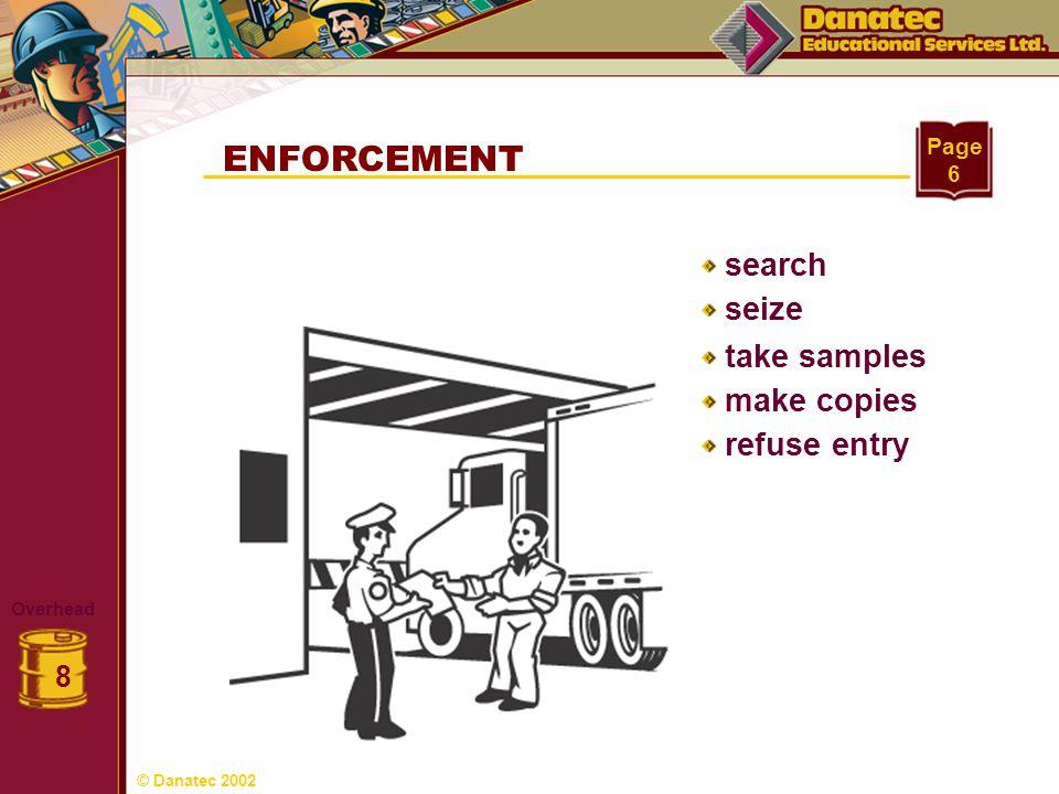 ENFORCEMENT Overhead 8 Page 6 search seize take samples make copies refuse entry © Danatec 2002