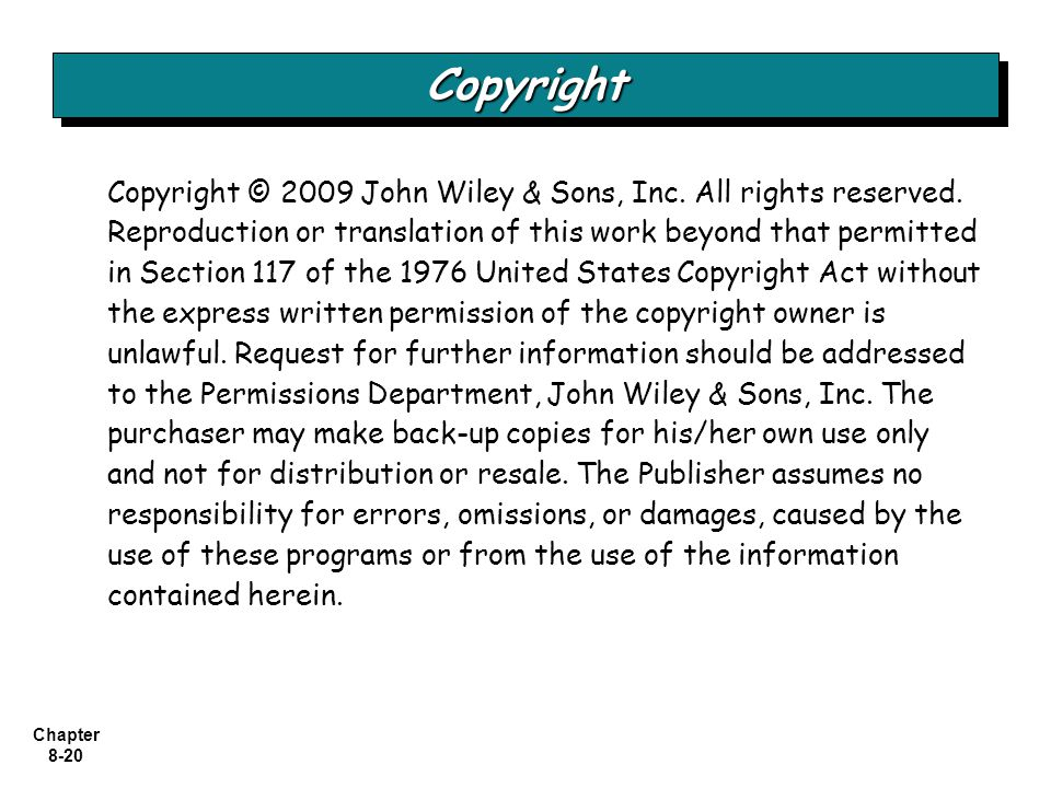 Chapter 8-20 Copyright © 2009 John Wiley & Sons, Inc. All rights reserved. Reproduction or translation of this work beyond that permitted in Section 1