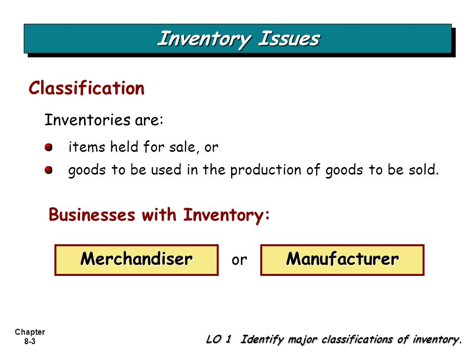 Chapter 8-4 Inventory Cost Flow LO 2 Distinguish between perpetual and periodic inventory systems.