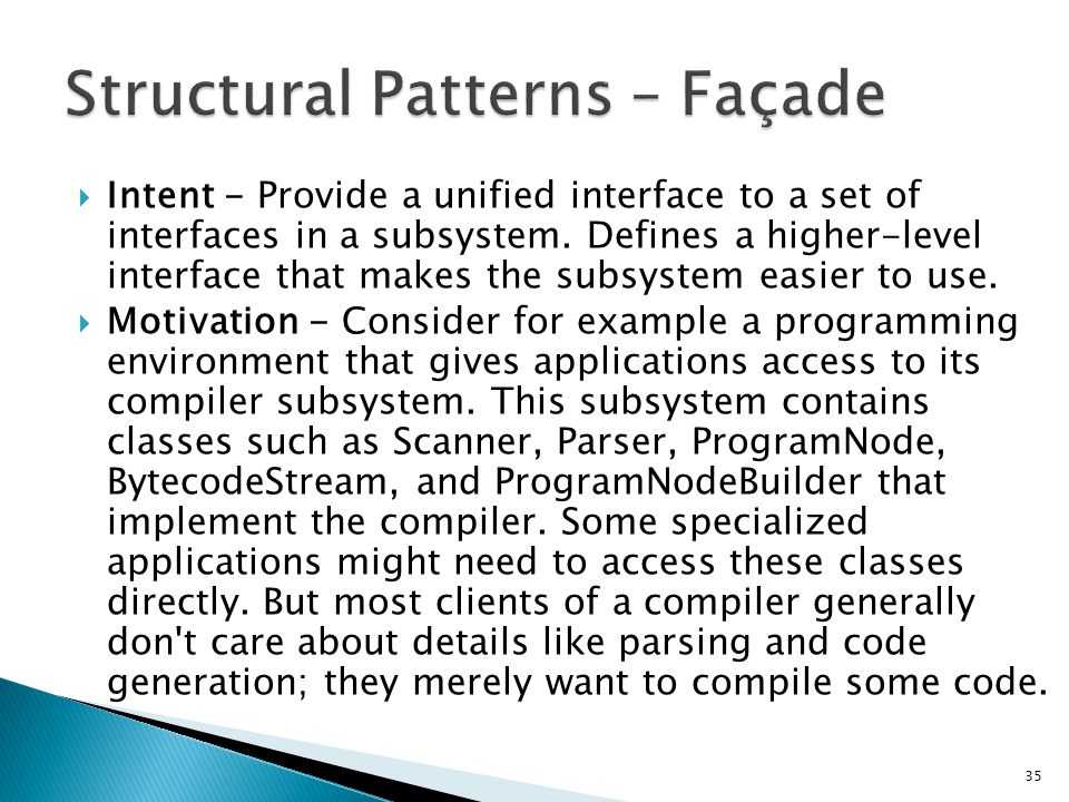 Intent - Provide a unified interface to a set of interfaces in a subsystem.