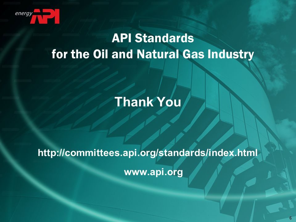 66 Thank You http://committees.api.org/standards/index.html www.api.org API Standards for the Oil and Natural Gas Industry