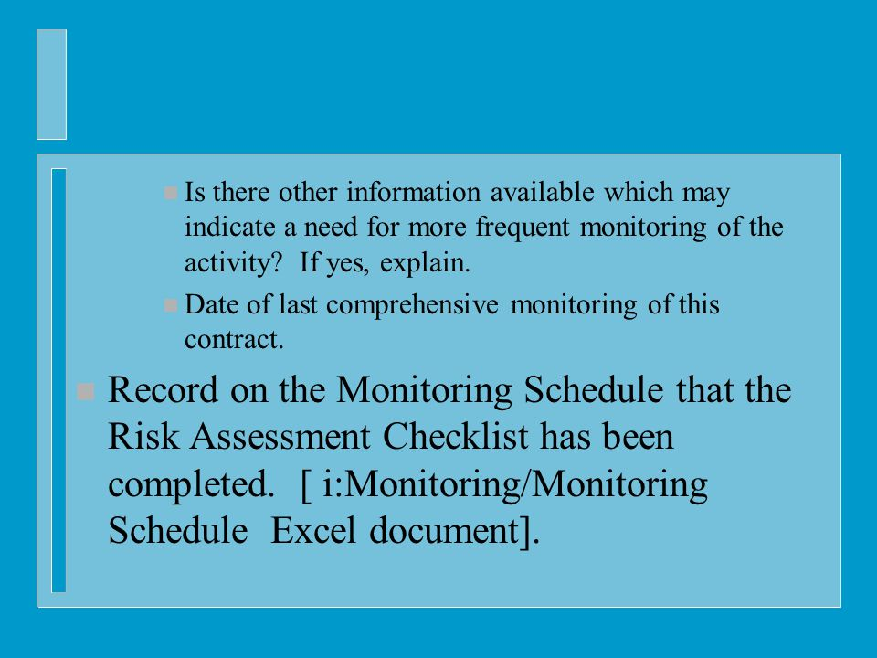 n Is there other information available which may indicate a need for more frequent monitoring of the activity.