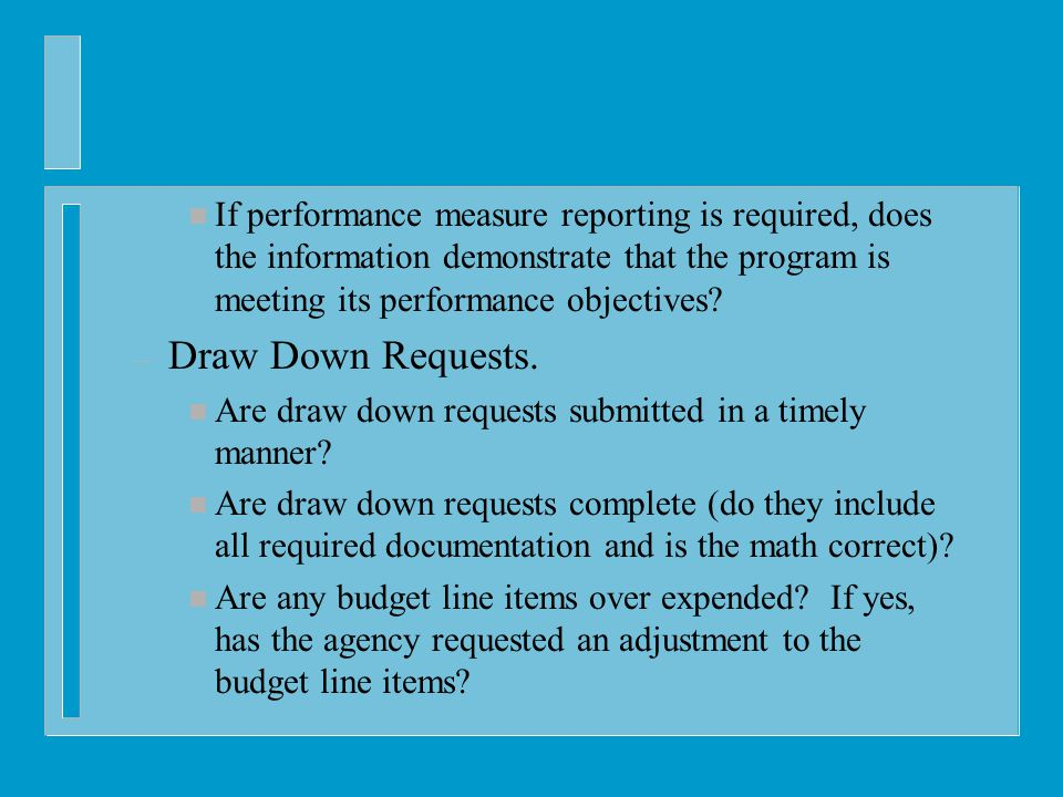 n If performance measure reporting is required, does the information demonstrate that the program is meeting its performance objectives.