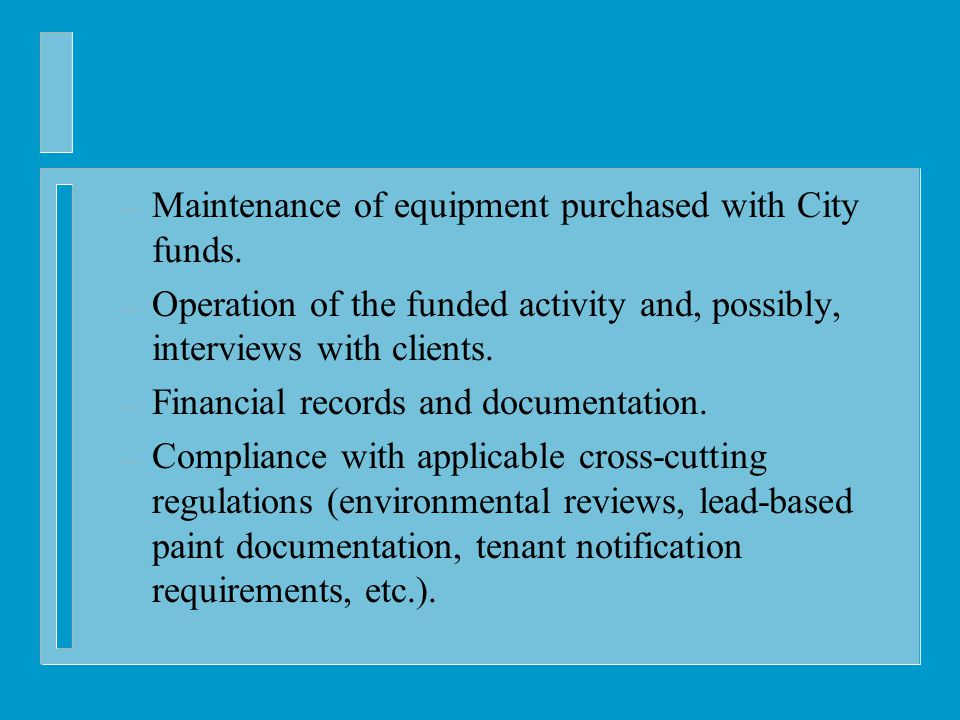 – Maintenance of equipment purchased with City funds.