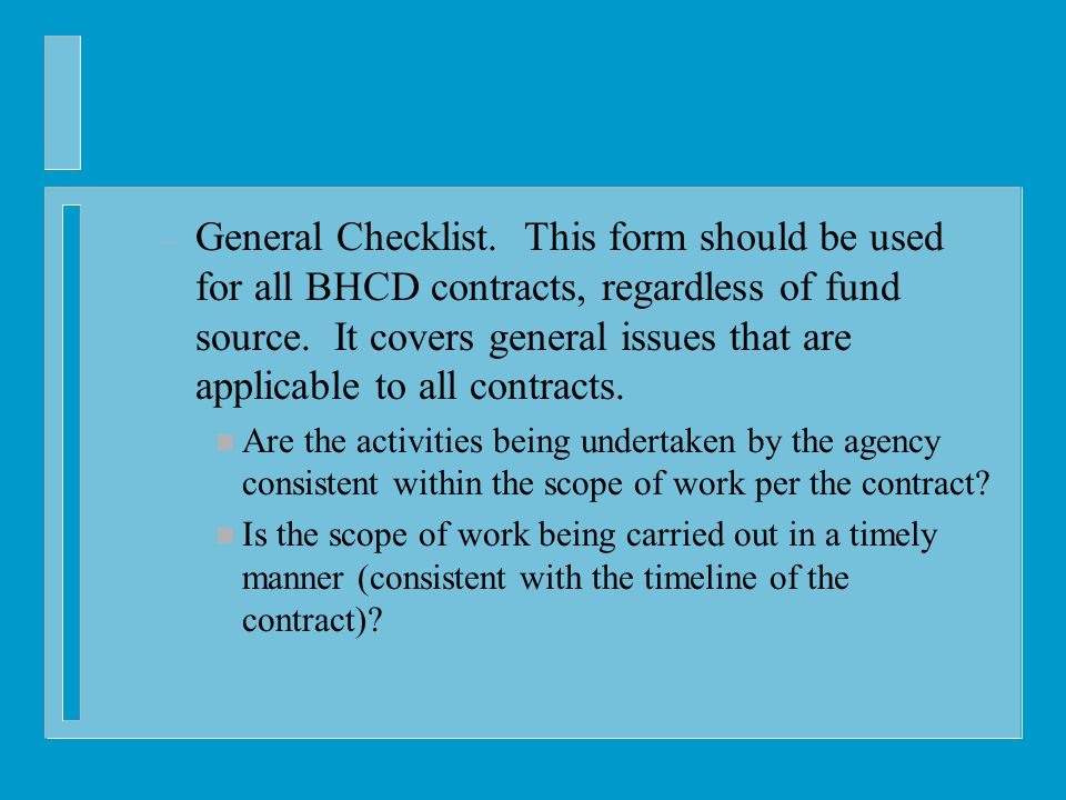 – General Checklist. This form should be used for all BHCD contracts, regardless of fund source.