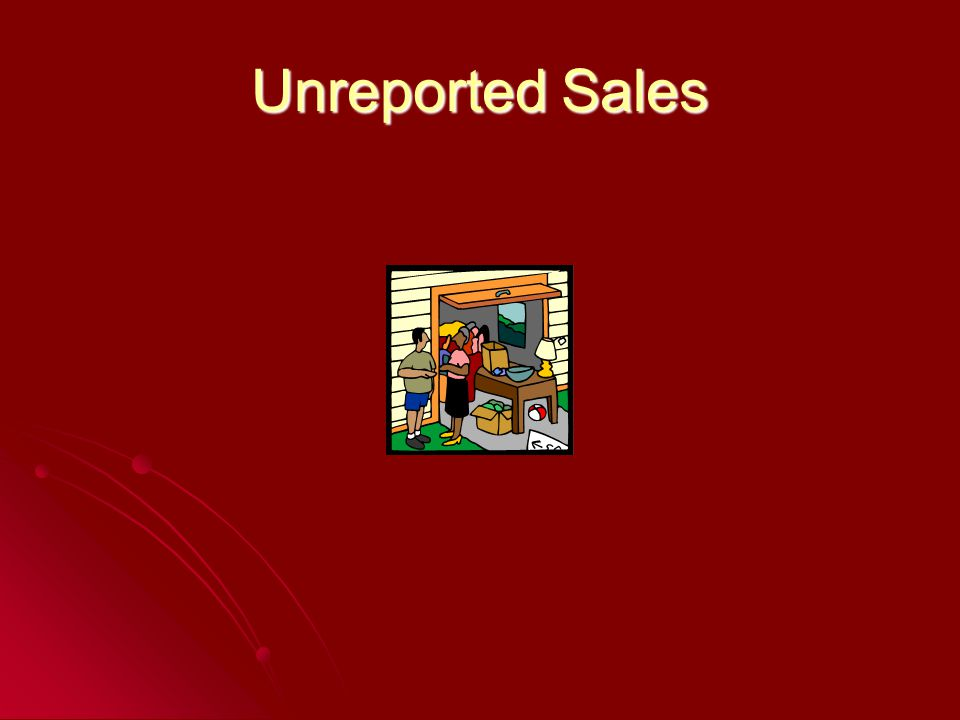 Unreported Sales