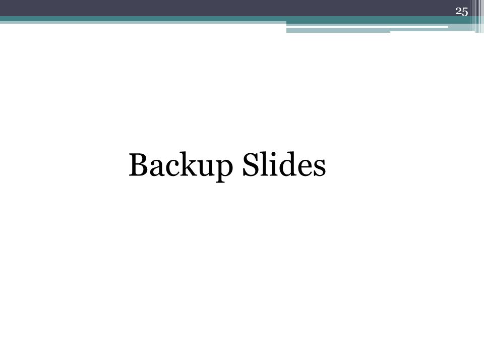 25 Backup Slides