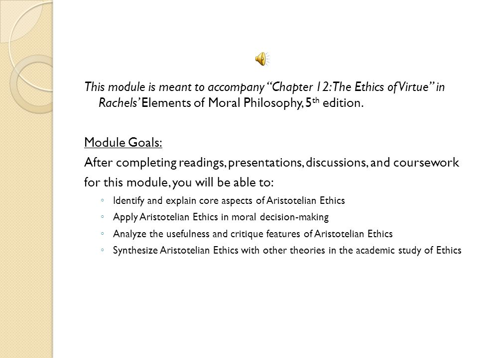 Module 6: Aristotle Philosophy 240: Introductory Ethics Online CCBC Author: Daniel G. Jenkins, MA Updated May 2008