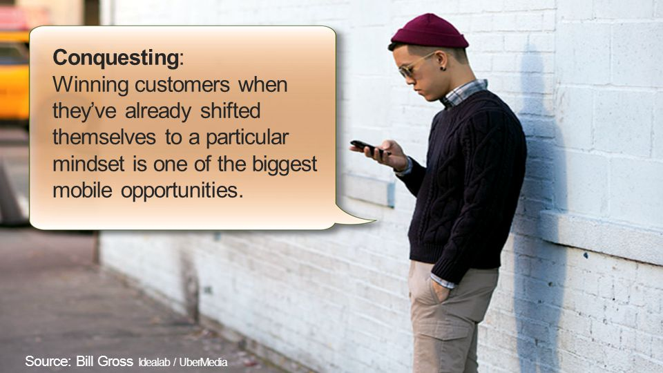 Conquesting: Winning customers when theyve already shifted themselves to a particular mindset is one of the biggest mobile opportunities.