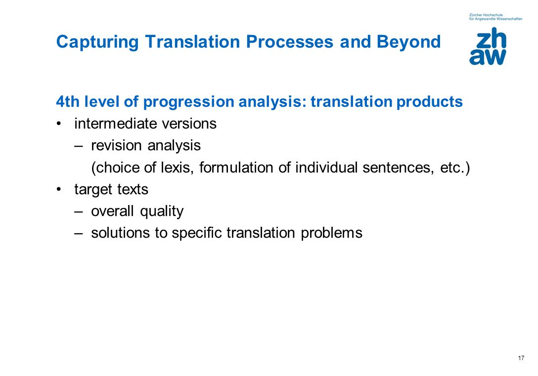 17 4th level of progression analysis: translation products intermediate versions –revision analysis (choice of lexis, formulation of individual senten