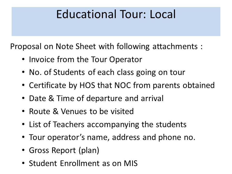 Educational Tour: Local Proposal on Note Sheet with following attachments : Invoice from the Tour Operator No.
