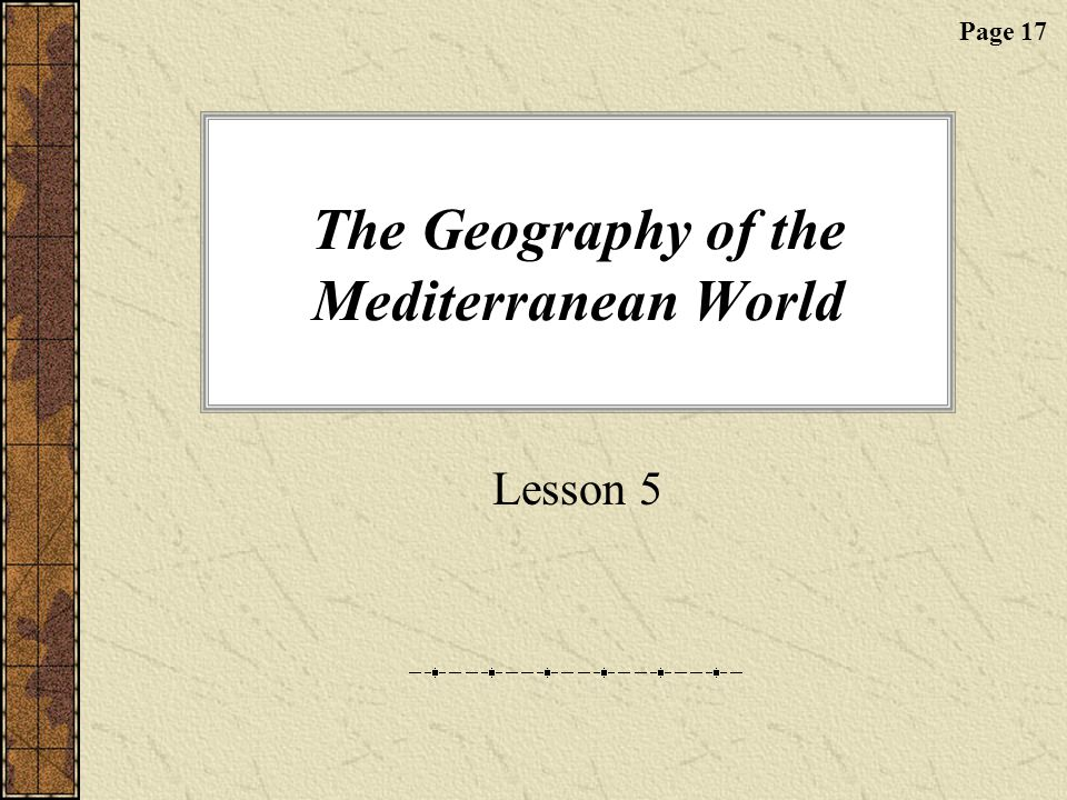 The Geography of the Mediterranean World Lesson 5 Page 17