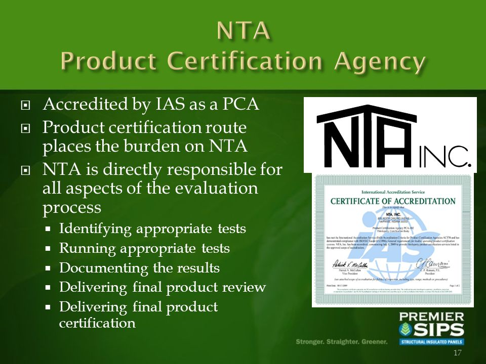 17 Accredited by IAS as a PCA Product certification route places the burden on NTA NTA is directly responsible for all aspects of the evaluation process Identifying appropriate tests Running appropriate tests Documenting the results Delivering final product review Delivering final product certification