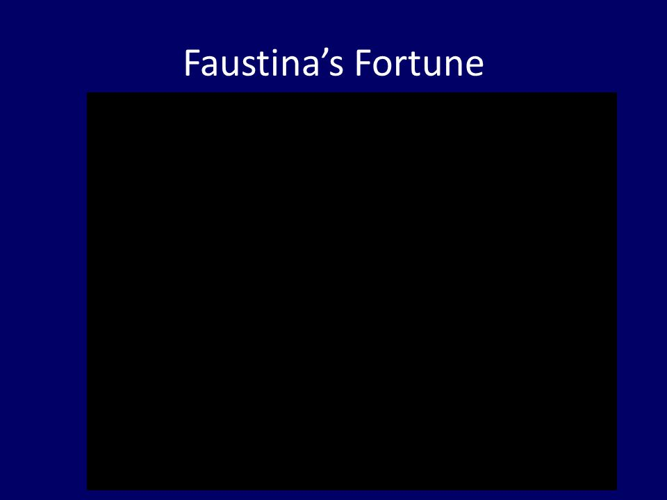 Faustinas Fortune