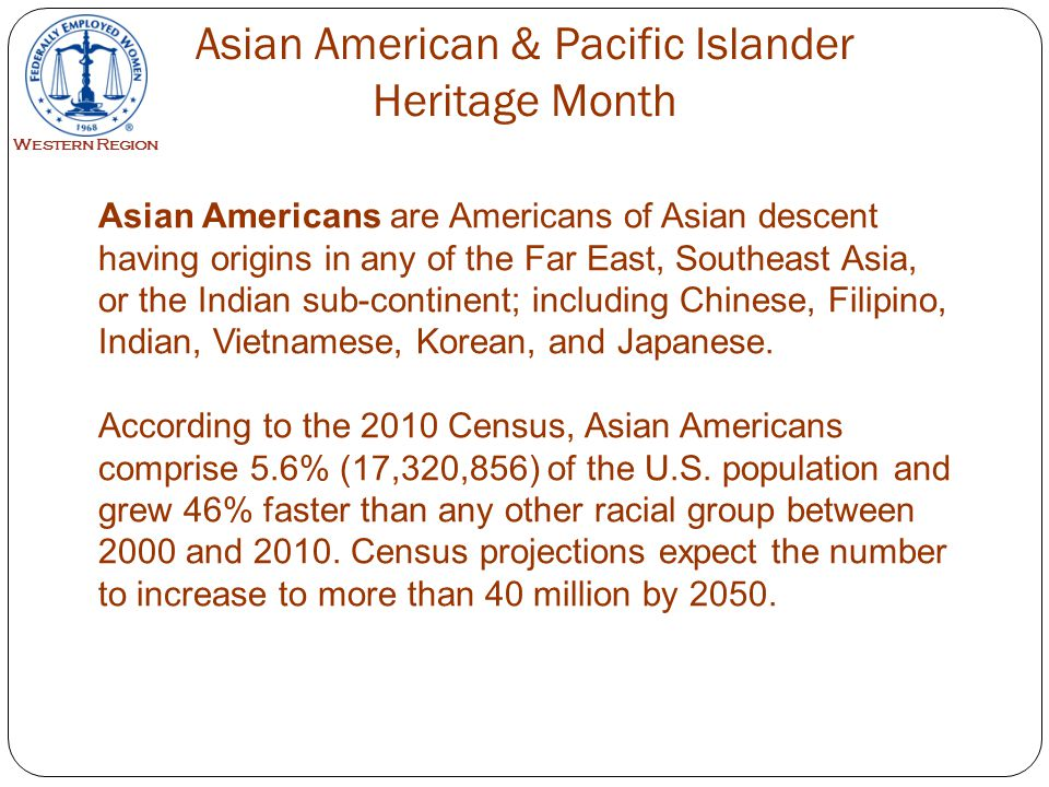 Pacific Islanders are Americans who have ancestry in Polynesia (including Hawaii, American Samoa, New Zealand), Melanesia (including Fiji Island, New Guinea), and Micronesia (including Northern Mariana Islands, Guam, Marshall Islands, Palau).