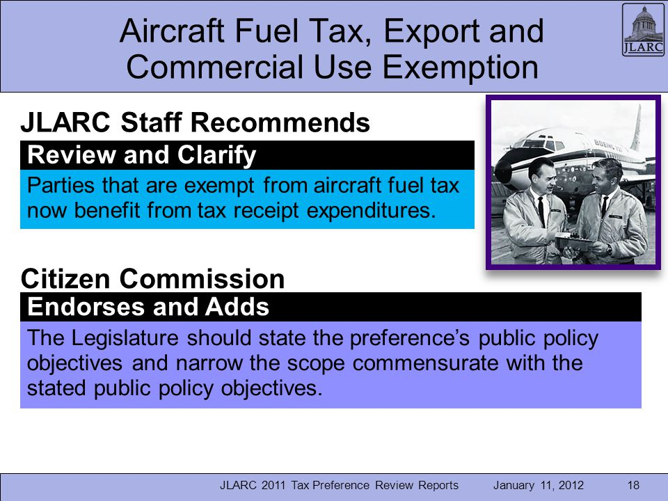 January 11, 2012JLARC 2011 Tax Preference Review Reports18 Aircraft Fuel Tax, Export and Commercial Use Exemption Parties that are exempt from aircraf