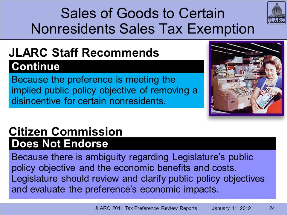 January 11, 2012JLARC 2011 Tax Preference Review Reports24 Sales of Goods to Certain Nonresidents Sales Tax Exemption Because the preference is meetin
