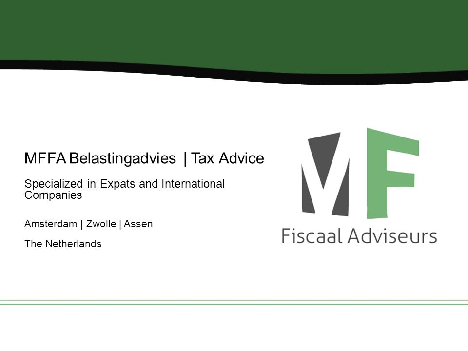 MFFA Belastingadvies | Tax Advice Specialized in Expats and International Companies Amsterdam | Zwolle | Assen The Netherlands
