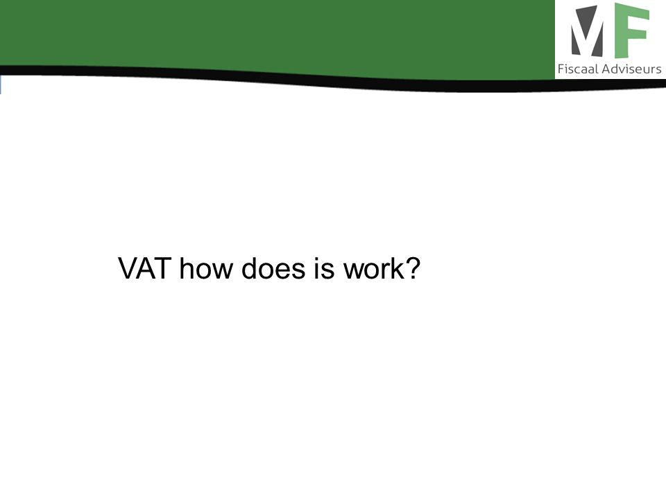 VAT how does is work?