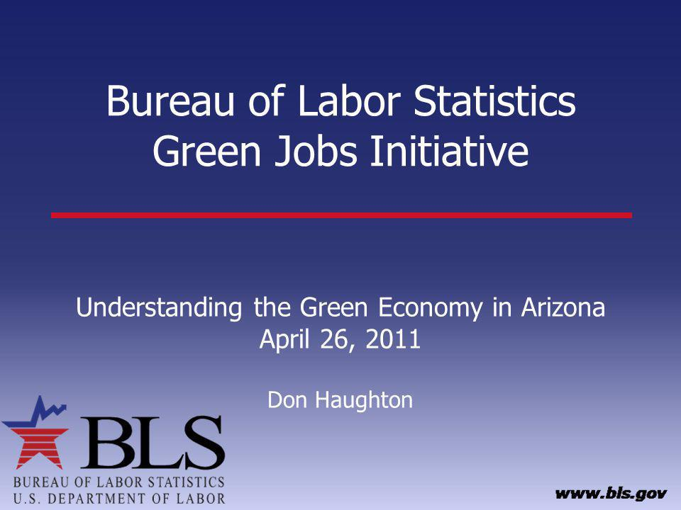 BLS Green Products GGS: industry employment OES: occupational staffing patterns GTP: process survey Occupational career information on selected green occupations 32