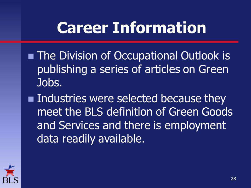 Career Information The Division of Occupational Outlook is publishing a series of articles on Green Jobs.