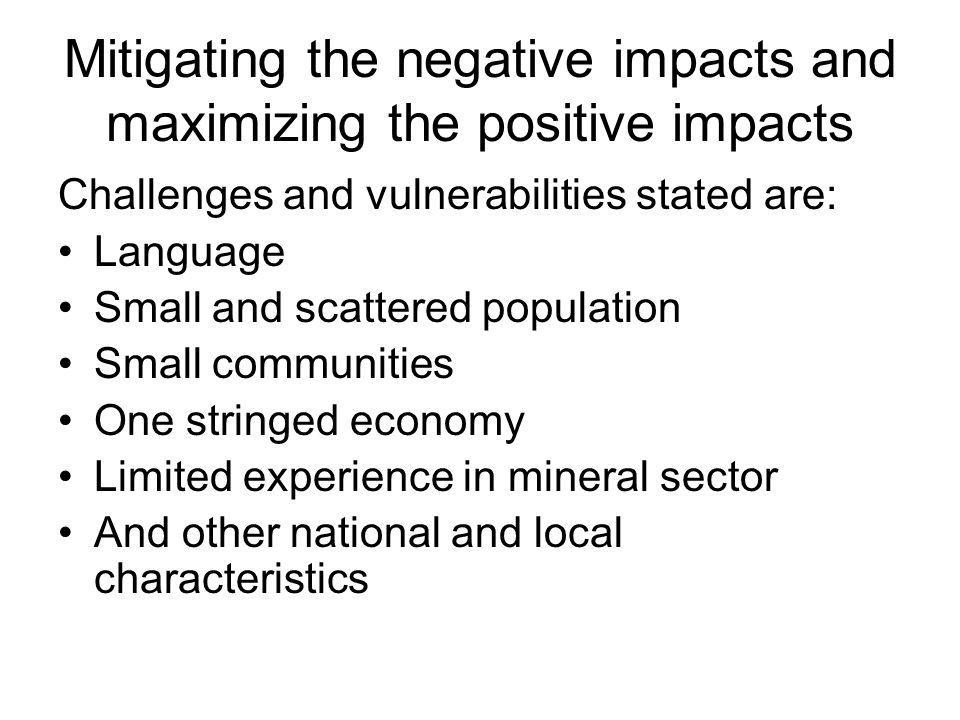 Mitigating the negative impacts and maximizing the positive impacts Challenges and vulnerabilities stated are: Language Small and scattered population