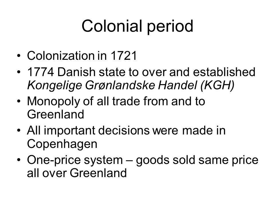 Colonial period Boom in fishing industry in early 1900s In second world war USA was protector of Greenland Cryolite production – material used in aluminium production Goods from USA After WWII the connection with Denmark re-established