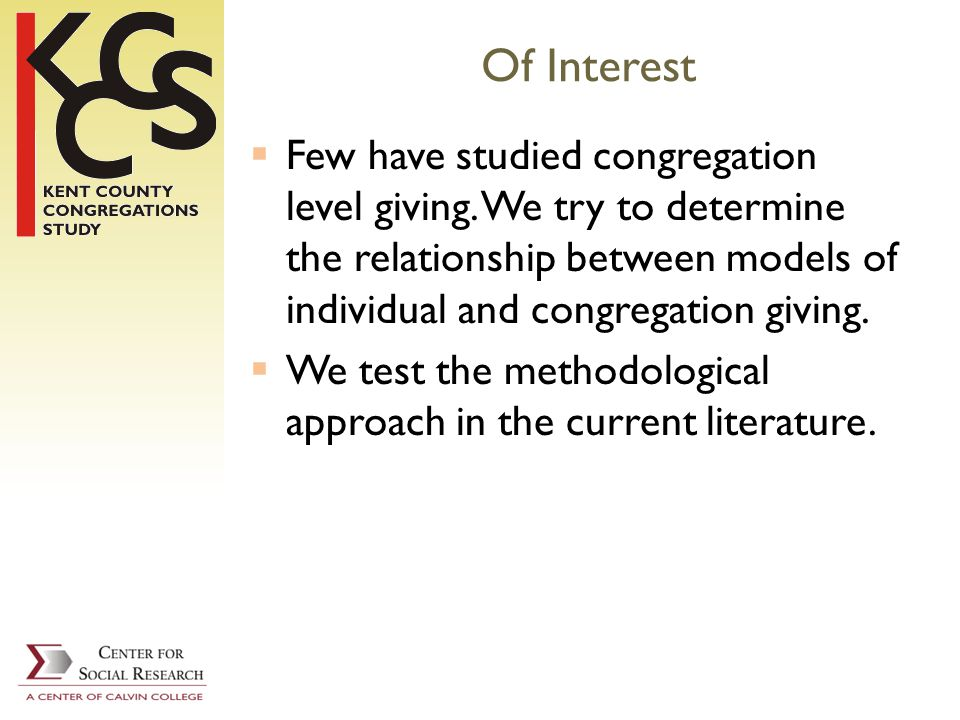 Of Interest Few have studied congregation level giving.