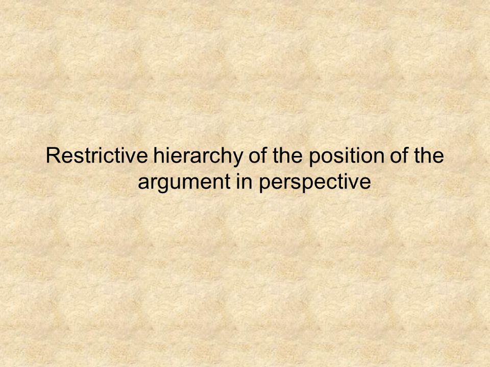 Restrictive hierarchy of the position of the argument in perspective