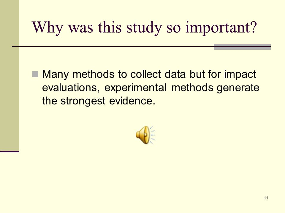 11 Why was this study so important.