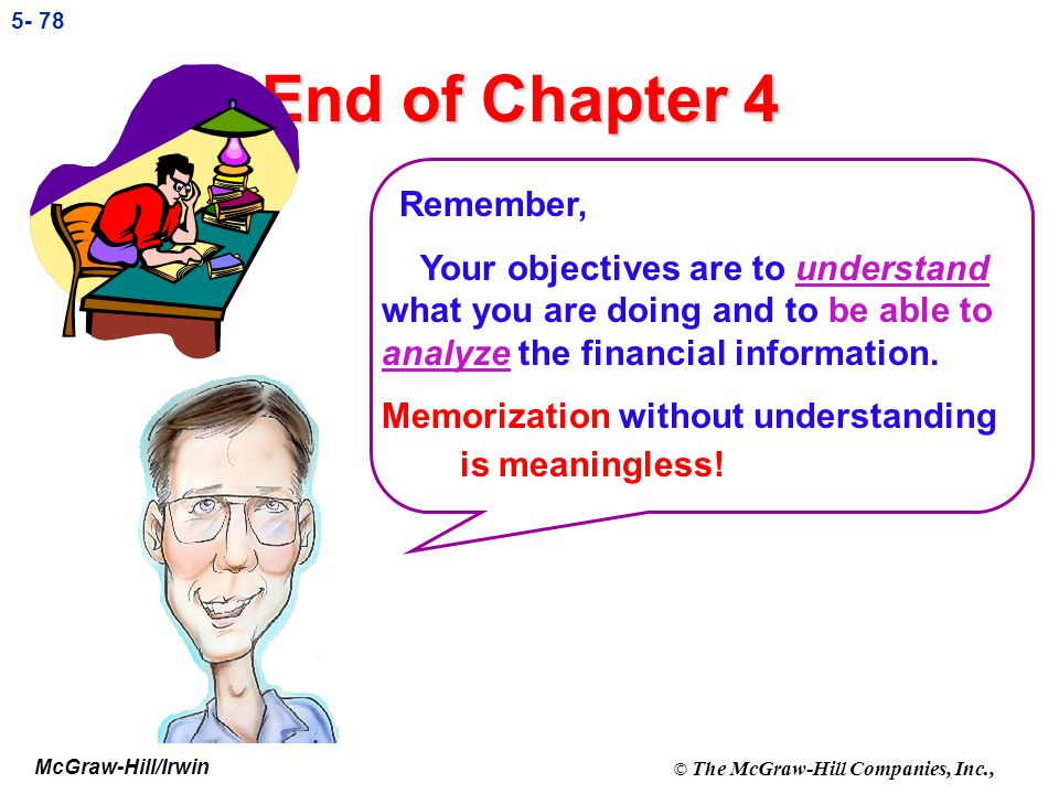 McGraw-Hill/Irwin © The McGraw-Hill Companies, Inc., 5- 77 How about analyzing the Balance Sheet? The same techniques are used to analyze the Balance