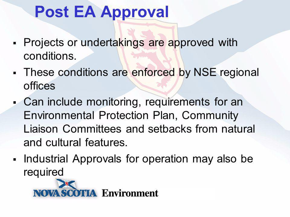 Post EA Approval Projects or undertakings are approved with conditions.