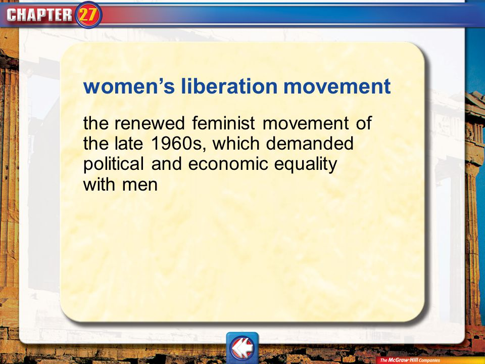 Vocab17 womens liberation movement the renewed feminist movement of the late 1960s, which demanded political and economic equality with men