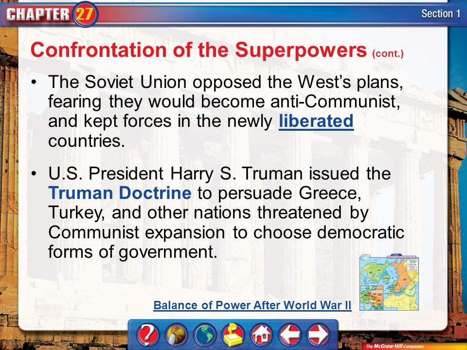 Section 1 The Soviet Union opposed the Wests plans, fearing they would become anti-Communist, and kept forces in the newly liberated countries.liberat