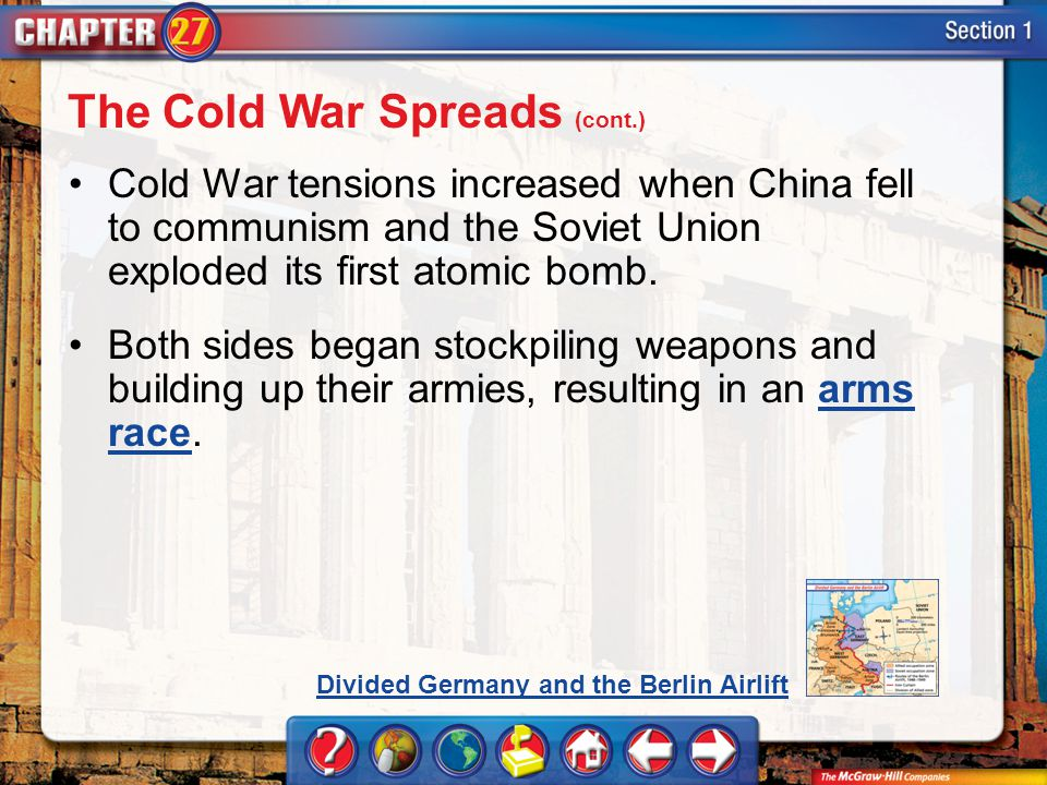 Section 1 Cold War tensions increased when China fell to communism and the Soviet Union exploded its first atomic bomb.