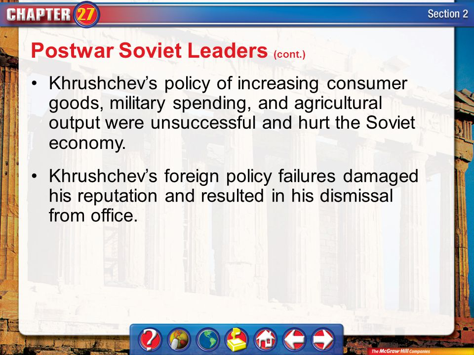 Section 2 Khrushchevs policy of increasing consumer goods, military spending, and agricultural output were unsuccessful and hurt the Soviet economy.