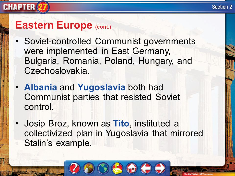Section 2 Soviet-controlled Communist governments were implemented in East Germany, Bulgaria, Romania, Poland, Hungary, and Czechoslovakia. Albania an