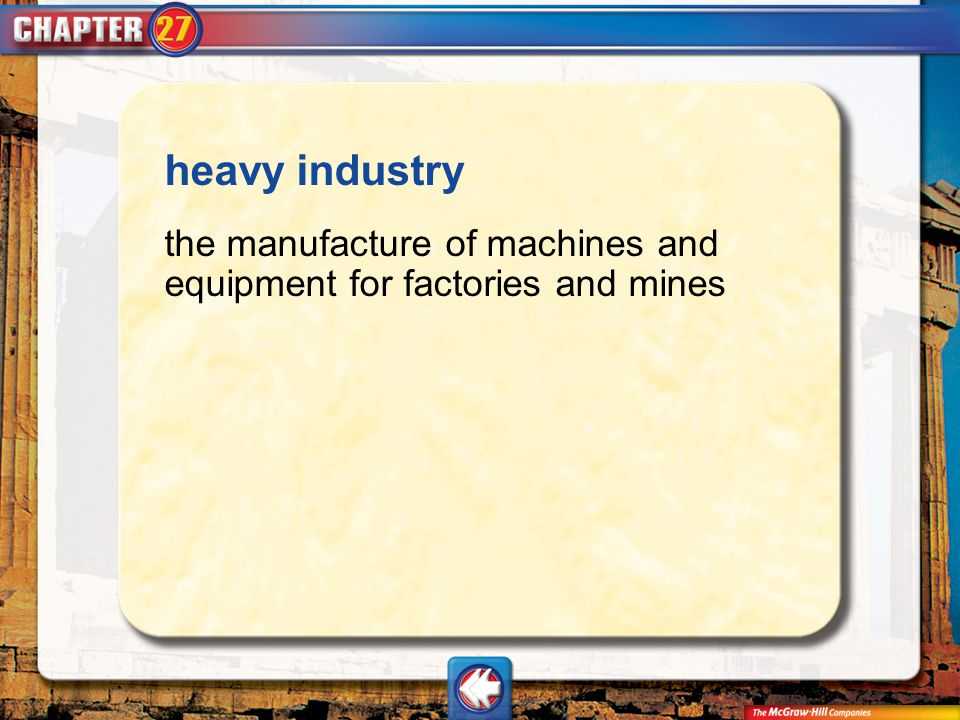 Vocab8 heavy industry the manufacture of machines and equipment for factories and mines