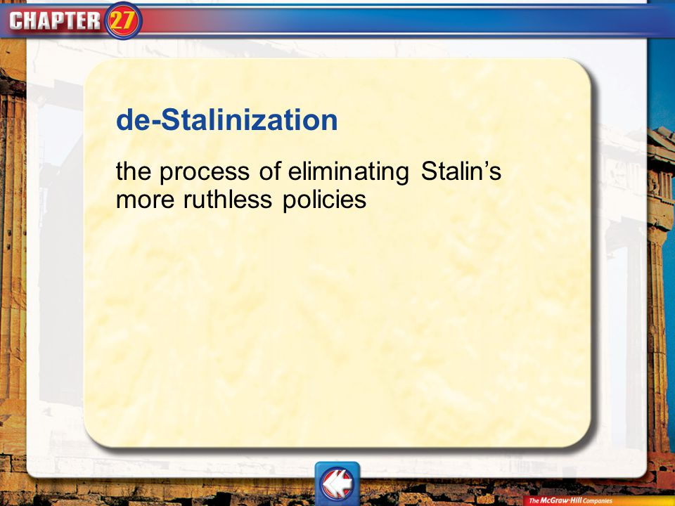 Vocab9 de-Stalinization the process of eliminating Stalins more ruthless policies