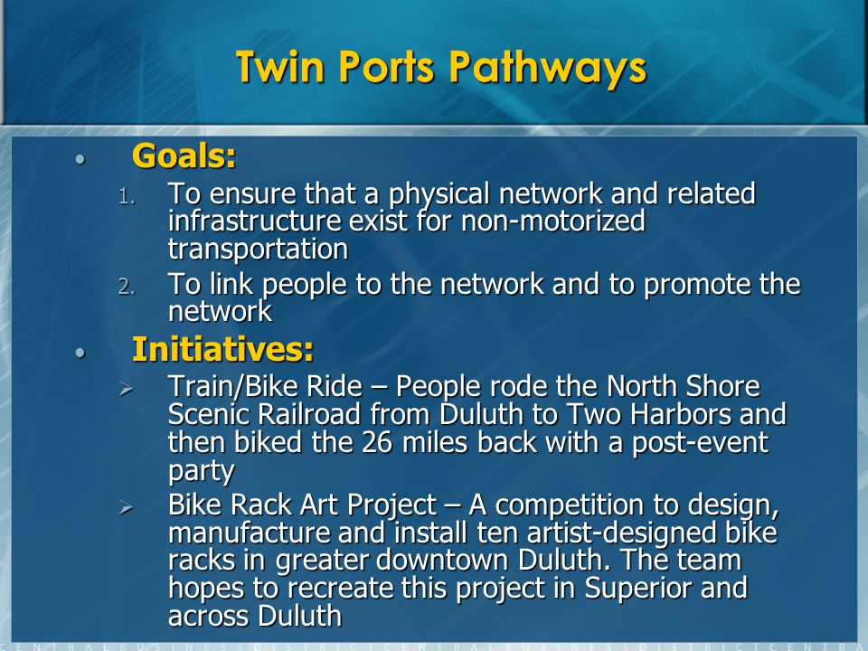 Twin Ports Pathways Goals: Goals: 1.