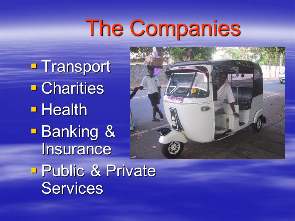 The Companies Transport Transport Charities Charities Health Health Banking & Insurance Banking & Insurance Public & Private Services Public & Private Services