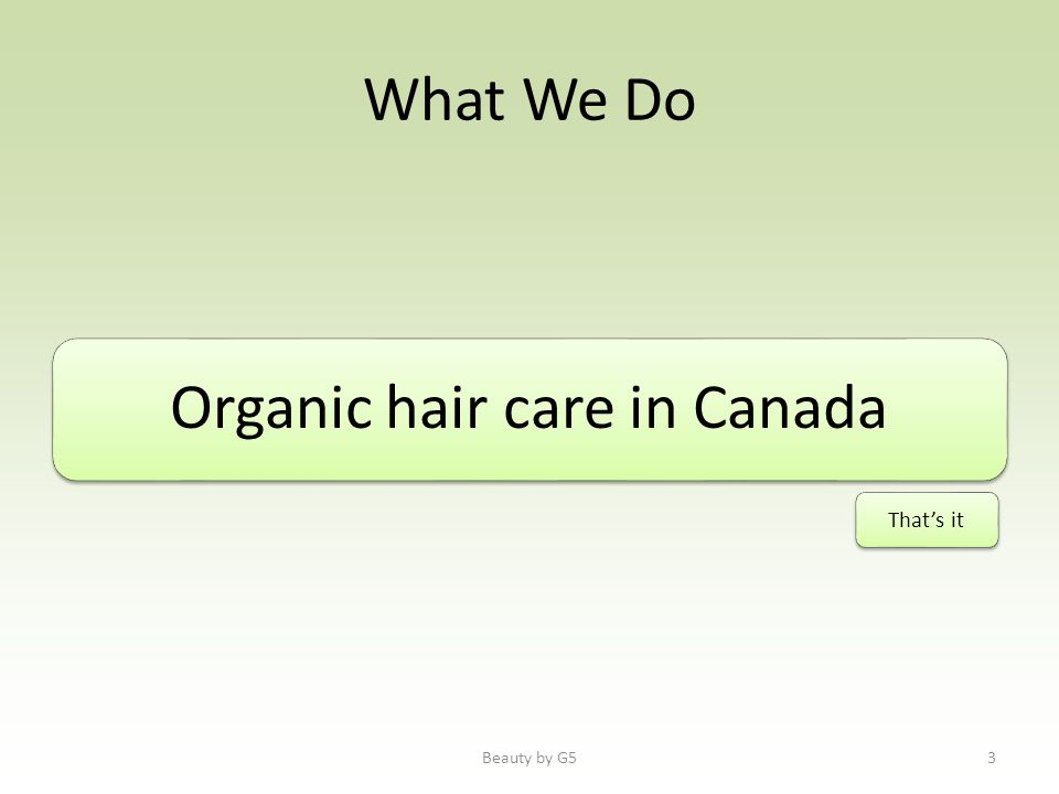 What We Do Organic hair care in Canada Thats it Beauty by G53
