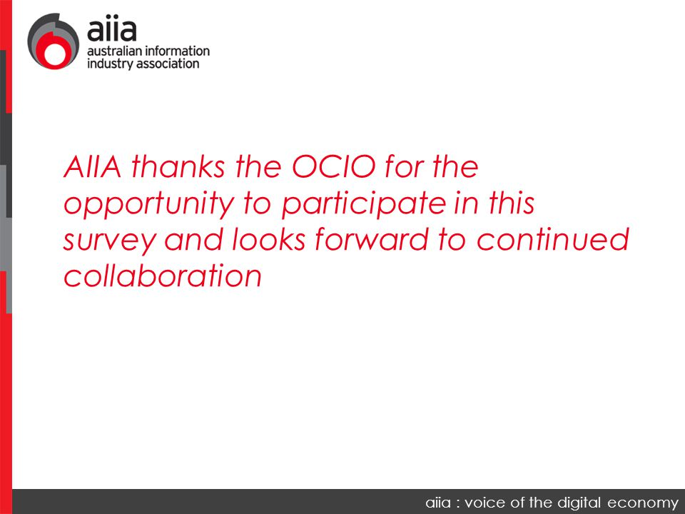 aiia : voice of the digital economy AIIA thanks the OCIO for the opportunity to participate in this survey and looks forward to continued collaboration