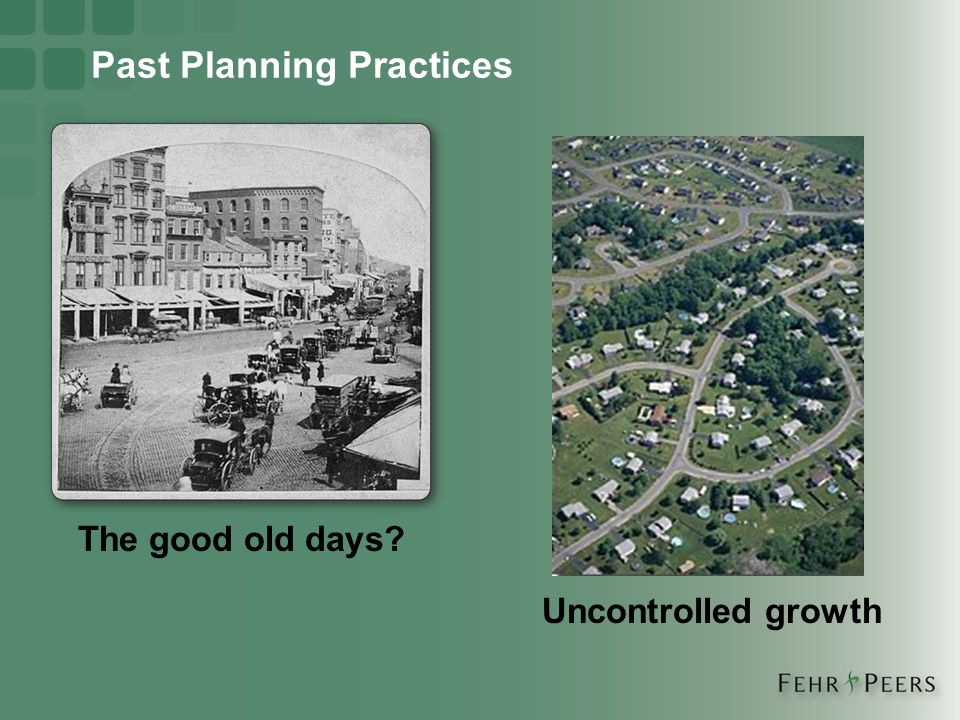 Past Planning Practices Uncontrolled growth The good old days?