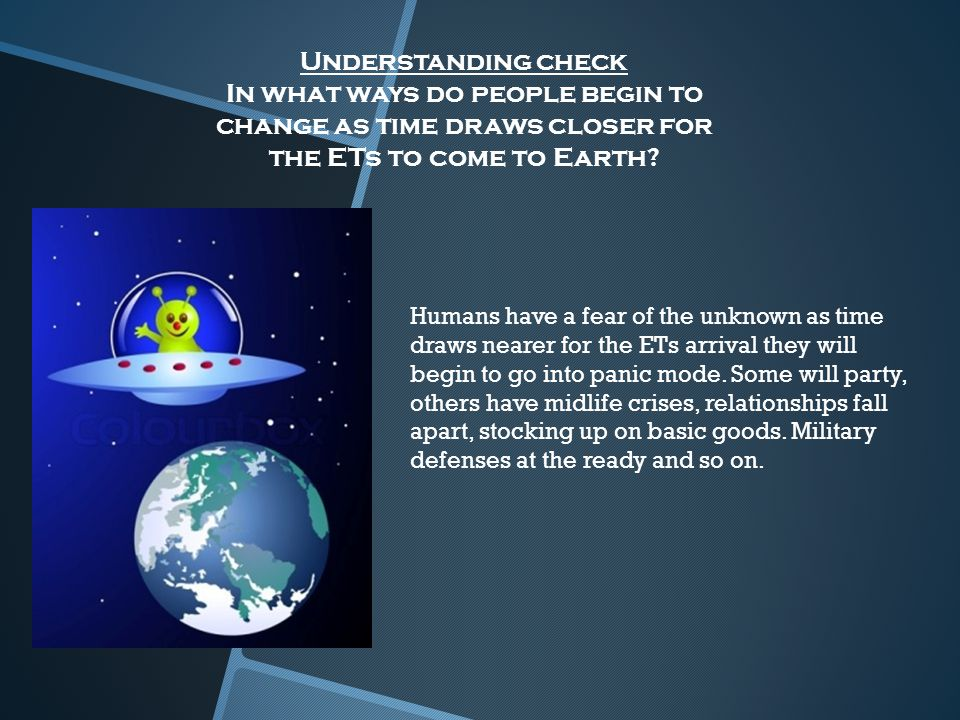 Understanding check In what ways do people begin to change as time draws closer for the ETs to come to Earth.